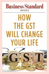 how_the_gst_will_change_your__life_300_rgb_1498805006_380x570